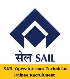 SAIL Operator-cum-Technician Trainee Recruitment