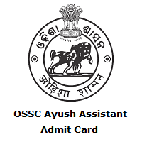 OSSC Ayush Assistant Admit Card