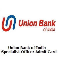 Union Bank of India Specialist Officer Admit Card