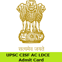 UPSC CISF AC LDCE Admit Card