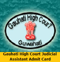 Gauhati High Court Judicial Assistant Admit Card