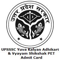 UPSSSC Yuva Kalyan Adhikari & Vyayam Shikshak PET Admit Card