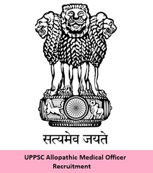 UPPSC Allopathic Medical Officer Recruitment