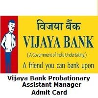 Vijaya Bank Probationary Assistant Manager Admit Card