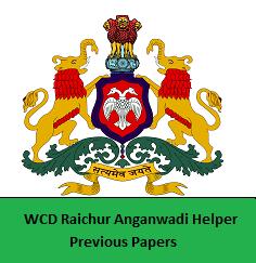 WCD Raichur Anganwadi Helper Previous Papers
