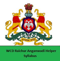 WCD Raichur Anganwadi Helper Syllabus