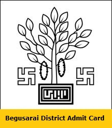 Begusarai District Admit Card