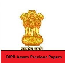DIPR Assam Previous Papers