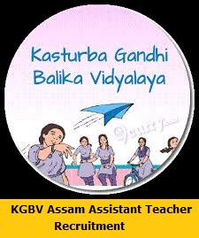 KGBV Assam Assistant Teacher Recruitment