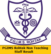 PGIMS Rohtak Non Teaching Staff Result