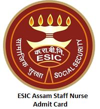ESIC Assam Staff Nurse Admit Card