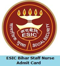 ESIC Bihar Staff Nurse Admit Card
