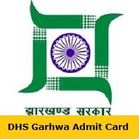 DHS Garhwa Admit Card