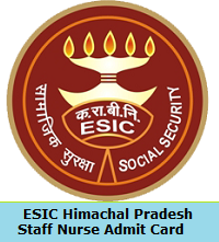 ESIC Himachal Pradesh Staff Nurse Admit Card