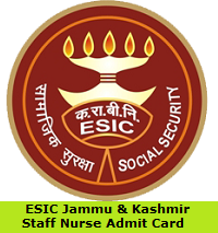 ESIC Jammu & Kashmir Staff Nurse Admit Card