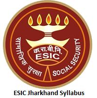 ESIC Jharkhand Syllabus