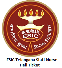 ESIC Telangana Staff Nurse Hall Ticket