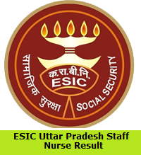 ESIC Uttar Pradesh Staff Nurse Result