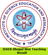 IISER Bhopal Non Teaching Result