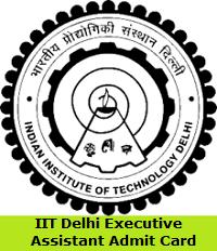 IIT Delhi Executive Assistant Admit Card