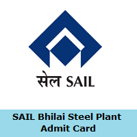SAIL Bhilai Steel Plant Admit Card