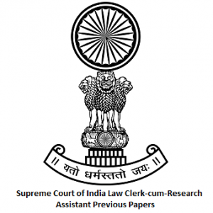 Supreme Court of India Law Clerk-cum-Research Assistant Previous Papers