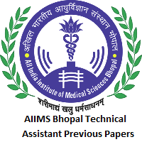 AIIMS Bhopal Technical Assistant Previous Papers