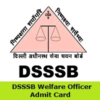 DSSSB Welfare Officer Admit Card