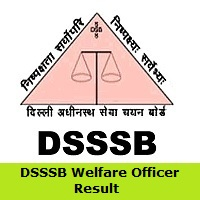 DSSSB Welfare Officer Result