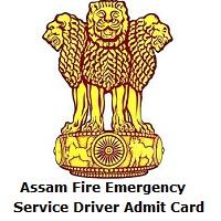 Assam Fire Emergency Service Driver Admit Card