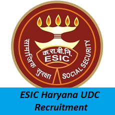 ESIC Haryana UDC Recruitment