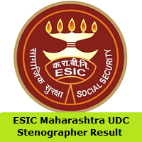 ESIC Maharashtra UDC, Stenographer Result