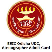 ESIC Odisha UDC,Stenographer Admit Card