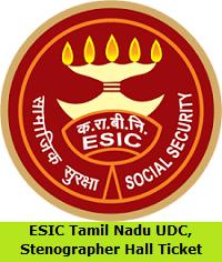 ESIC Tamil Nadu UDC, Stenographer Hall Ticket