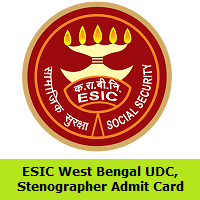 ESIC West Bengal UDC, Stenographer Admit Card