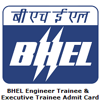 BHEL Engineer Trainee & Executive Trainee Admit Card