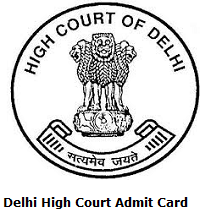 Delhi High Court Private Secretary, Administrative Officer Admit Card