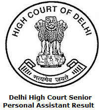 Delhi High Court Senior Personal Assistant, JT, SJT Result