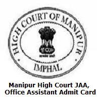 Manipur High Court JAA, Office Assistant Admit Card