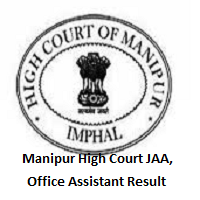 Manipur High Court JAA, Office Assistant Result