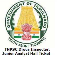 TNPSC Drugs Inspector, Junior Analyst Hall Ticket