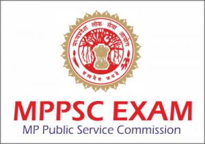 Madhya Pradesh Public Service Commission (MPPSC) Exam 2019